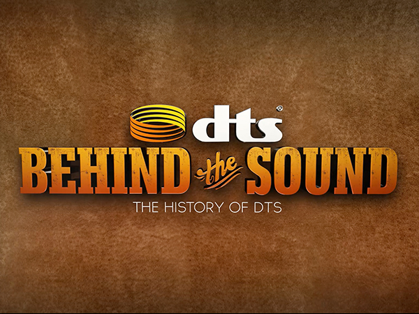 DTS Behind The Sound